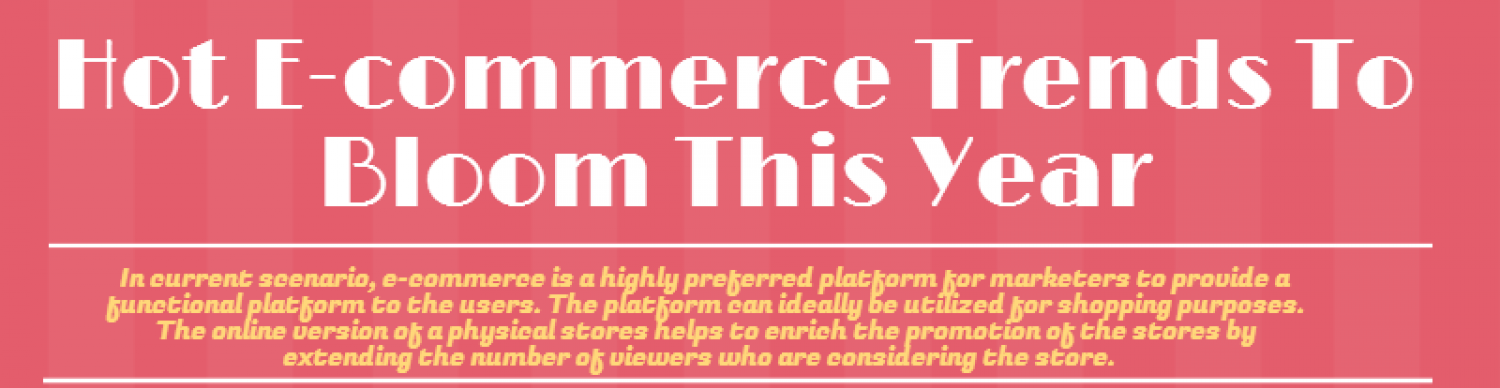 Hot e-Commerce Trends to Bloom This Year