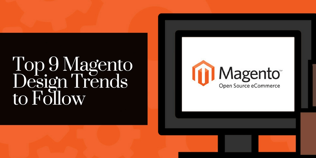 Magento Design Trends to Follow