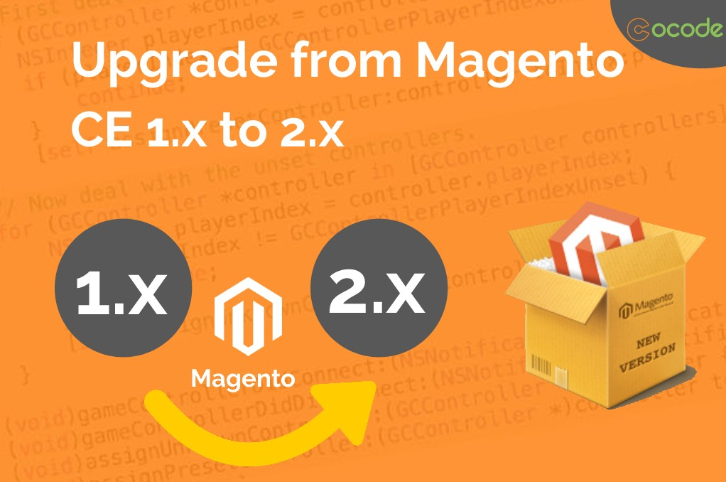 Magento 1.x to Magento 2.x Migration & Version Upgrade