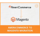 AmeriCommerce to Magento migration, conversion & import